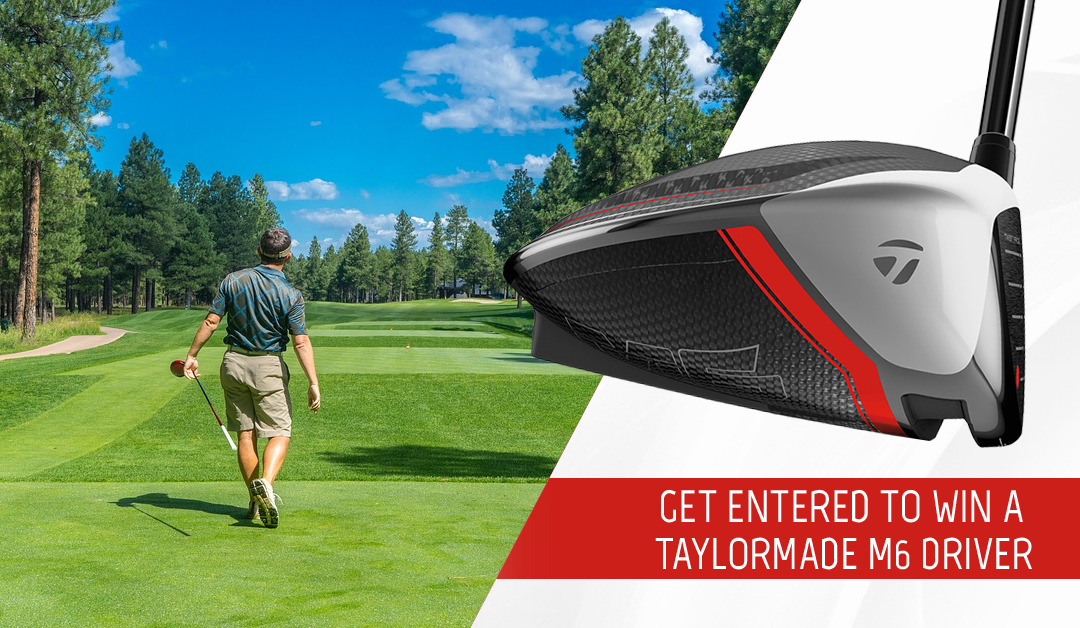 Win a Taylormade M6 Driver!